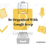 Be Organized with Google Keep