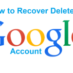 How to Recover Deleted Gmail Account.