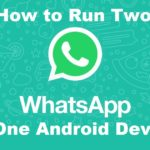 Run two WhatsApp on one Android