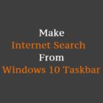 Make internet search from windows 10 taskbar