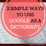 2 SIMPLE WAYS TO USE GOOGLE AS A DICTIONARY