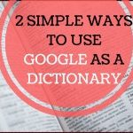 2-SIMPLE-WAYS-TO-USE-GOOGLE-AS-A-DICTIONARY