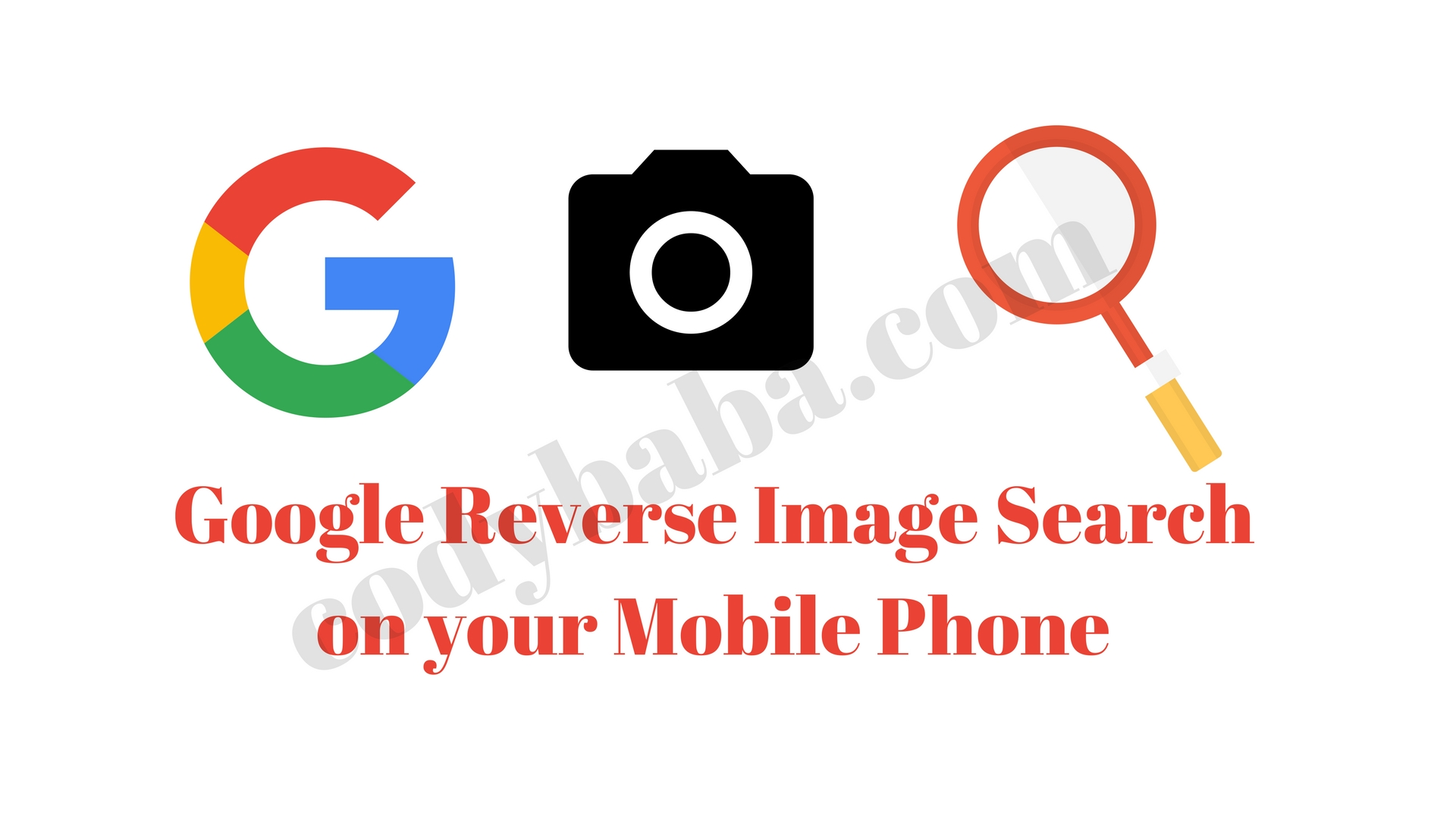 Google Reverse Image Search on your Mobile Phone