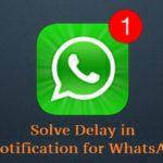 WhatsApp Notification delay