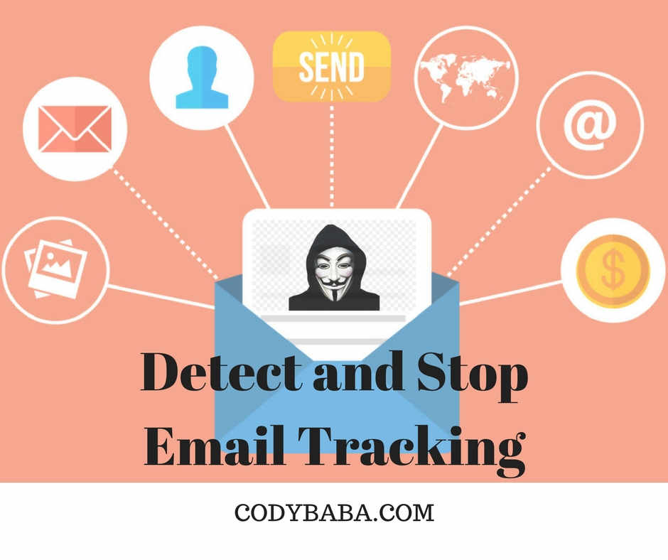 How to Detect and Stop Email Tracking | CODYBABA