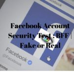 Facebook Account Security Test _ BFF _ Fake or Real